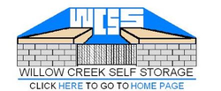 Willow Creek Self Storage |   - Willow Creek Self Storage